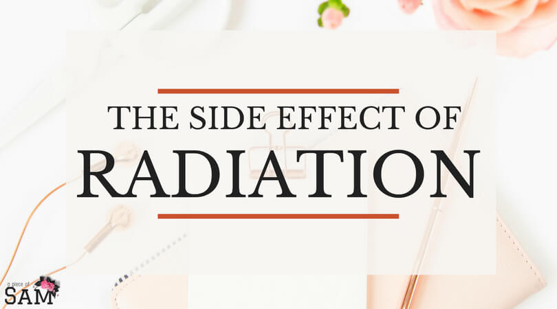 Side effects of Radiation - Treatment after Chemotherapy
