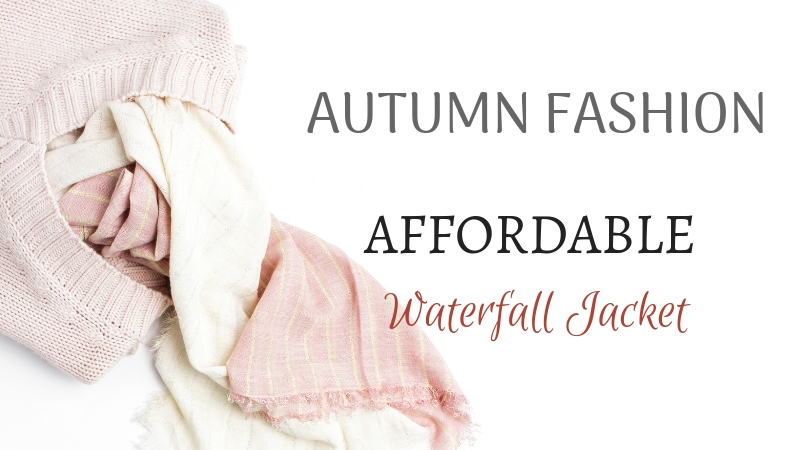Autumn Fashion- Affordable waterfall jacket