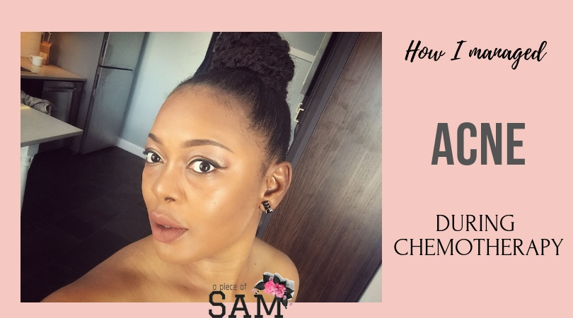 How I managed acne during chemotherapy