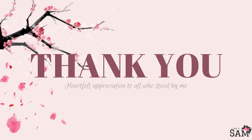 THANK YOU- Appreciating all who stood by me during my fight with cancer